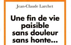 Un nouveau livre de Jean-Claude Larchet : « Une fin de vie paisible, sans douleur, sans honte… Un éclairage orthodoxe sur les questions éthiques liées à la fin de la vie. »