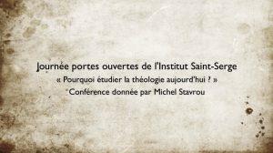 « Pourquoi étudier la théologie aujourd'hui ? », une conférence de Michel Stavrou