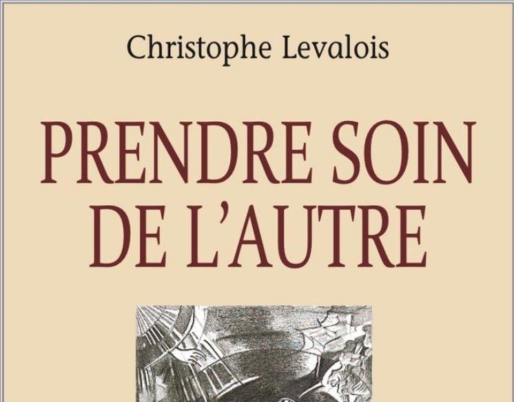 Vient de paraître: «Prendre soin de l'autre – Une vision chrétienne de la communication», par le P. Christophe Levalois