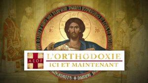 Vidéo : l'émission « L'orthodoxie, ici et maintenant » (KTO) du mois de juin 2018