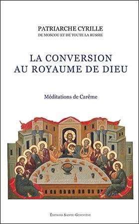 Recension: Patriarche Cyrille de Moscou, « La conversion au Royaume de Dieu. Méditations de carême »