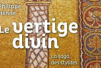Recension: Philippe Henne, « Le vertige divin. La saga des stylites »