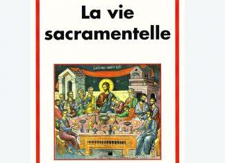 « La vie sacramentelle », un nouveau livre de Jean-Claude Larchet aux éditions du Cerf