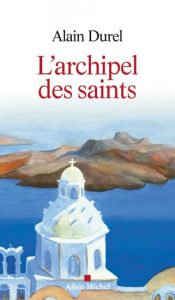 Vidéo: sur France 2, entretien avec Alain Durel sur son livre «L'archipel des saints»