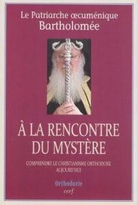 Une présentation du livre du patriarche oecuménique Bartholomée intitulé «A la rencontre du mystère»