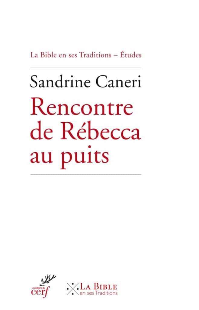 Recension: «Rencontre de Rebecca au puits» de Sandrine Caneri (Cerf) par Olga Lossky