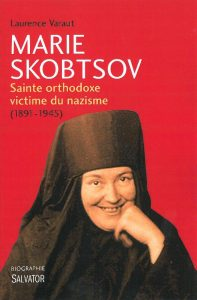 "Podcast audio, ""Orthodoxie"" sur France-Culture: « Marie Skobtsov, sainte orthodoxe victime du nazisme »"