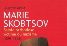 """Une présentation du livre """"Marie Skobtsov – Sainte orthodoxe victime du nazisme (1891-1945)"""" de Laurence Varaut"""