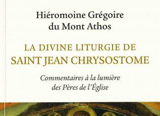 Recension: Hiéromoine Grégoire du Mont Athos, « La divine liturgie de saint Jean Chrysostome »