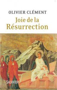 Vient de paraître: «Joie de la Résurrection» d'Olivier Clément