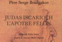 Vient de paraître: «Judas Iscarioth, l'apôtre félon» par le père Serge Boulgakov (éditions des Syrtes)