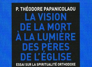 Recension: Père Théodore Papanicolaou, « La vision de la mort à la lumière des Pères de l'Eglise »