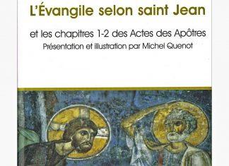 L'Évangile selon saint Jean et les chapitres 1-2 des Actes des Apôtres. Présentation et illustration par le père Michel Quenot