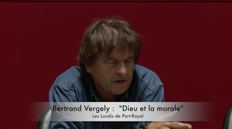 Bertrand Vergely : « Dieu et la morale »