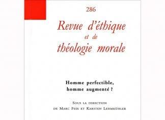 Recension: « Homme perfectible, homme augmenté ? », un numéro hors-série de la « Revue d'éthique et de théologie morale »