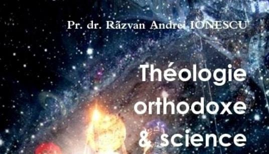 «Rapports entre la théologie orthodoxe et la science» une conférence du père Razvan Ionescu à Chaville – 20 mars