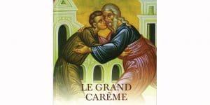 Une nouvelle édition du livre de Bernard Le Caro «Le Grand Carême»