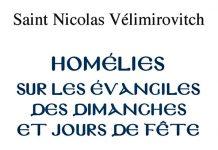 Recension:  Saint Nicolas Vélimirovitch, « Homélies sur les évangiles pour les dimanches et jours de fête »