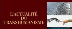 Une conférence débat : l'actualité du transhumanisme – le 11 juin à 16h00