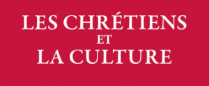 "Podcast audio: ""Orthodoxie"" (France-Culture), « Les chrétiens et la culture »"
