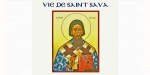 """Podcast audio: """"Orthodoxie"""" (France-Culture), «La vie de saint Sava par saint Nicolas Vélimirovitch»"""