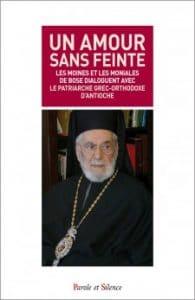 patriarche-ignace-iv-un-amour-sans-feinte-9782889187805
