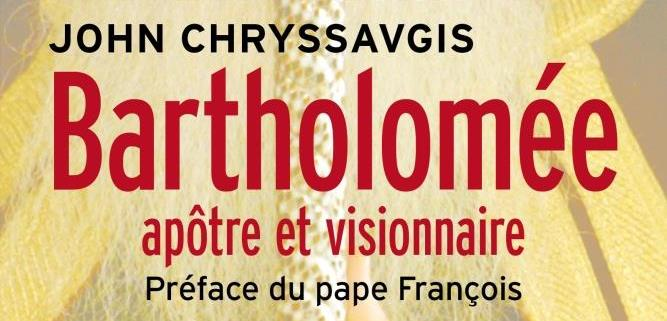 Vient de paraître: «Bartholomée, apôtre et visionnaire»