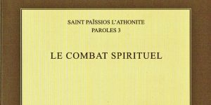 Recension: Saint Païssios l'Athonite, « Paroles 3 – Le combat spirituel »