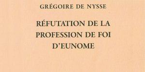 Recension: Grégoire de Nysse « Réfutation de la profession de foi d'Eunome »