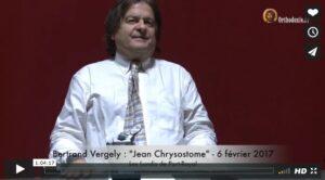Podcast vidéo – Bertrand Vergely : « Jean Chrysostome » – lundi 6 février