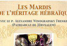 Les Mardis de l'héritage hébraïque avec le père Alexandre Winogradsky Frenkel (Patriarcat de Jérusalem)