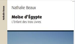 Présentation du livre de Nathalie Beaux « Moïse d'Égypte – L'Enfant des trois Livres » – 27 avril