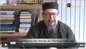Vidéo de la 11e conférence des Mardis de l'héritage hébraïque avec le père Alexandre Winogradsky – 13 juin