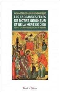 Vient de paraître: «Les 12 grandes fêtes de Notre Seigneur et de la Mère de Dieu»