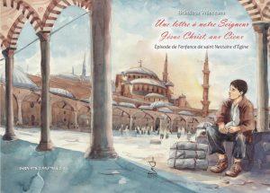 Vient de paraître: «Une lettre à notre Seigneur Jésus Christ, aux Cieux – Épisode de l'enfance de saint Nectaire d'Égine»