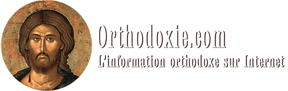 Orthodoxie.com - L\'information orthodoxe sur Internet