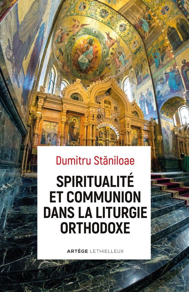 En librairie : «Spiritualité et communion dans la liturgie orthodoxe» de Dumitru Stăniloae