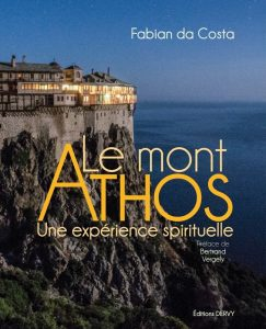 "Podcast audio, ""Orthodoxie"" (France-Culture) : « Le Mont Athos. Une expérience spirituelle »"
