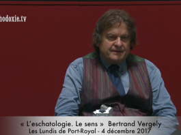 Bertrand Vergely : « L'eschatologie. Le sens » - Orthodoxie.com