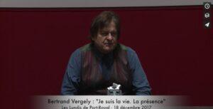 Vidéo Bertrand Vergely « Je suis la vie. La présence » – 18 décembre 2017
