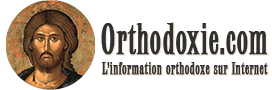 Orthodoxie.com - L\'information orthodoxie sur Internet