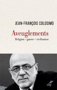 Aveuglement - Jean-François Colosimo