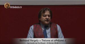 Bertrand Vergely : « Théisme et athéisme » – lundi 12 février janvier 2018