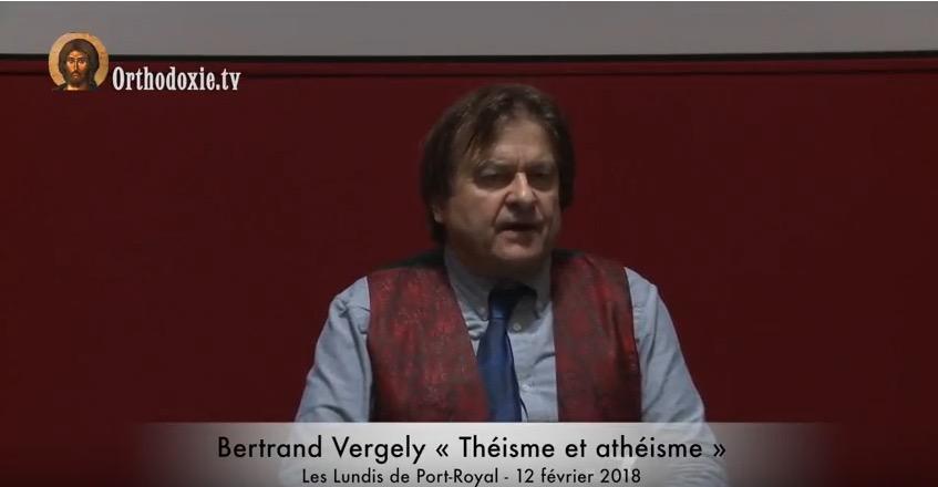 Bertrand Vergely théisme athéisme