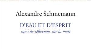 Parution : «D'eau et d'Esprit, suivi de réflexions sur la mort» du P. Alexandre Schmemann