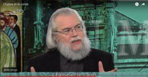 Vidéo de l'émission de KTO avec Jean-Claude Larchet « L'Eglise et le corps »
