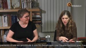 Vidéo de la Rencontre Littéramorphose : « Les enseignements d'une ex-prostituée à son fils handicapé » par Savatie Baștovoi