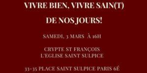 Conférence : «Vivre bien, vivre sain(t)… est-il encore possibledenos jours ? » – 3 mars à Paris