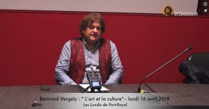Bertrand Vergely : « L'art, la culture » – 16 avril