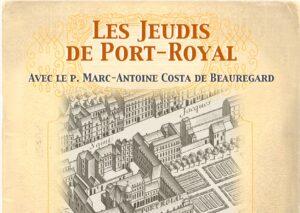 Les Jeudis de Port-Royal avec le père Marc-Antoine Costa de Beauregard – «Les mots blessés du christianisme»